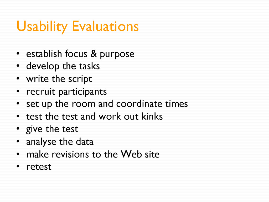 Usability Evaluations •  establish focus & purp...
