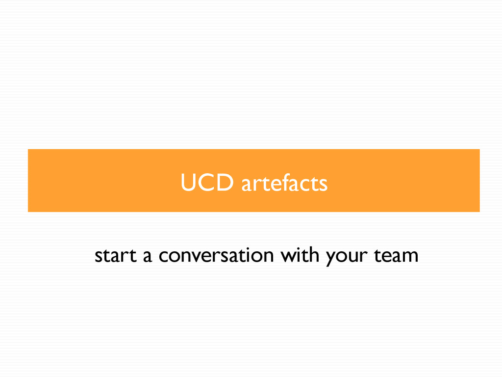 UCD artefacts start a conversation with your te...
