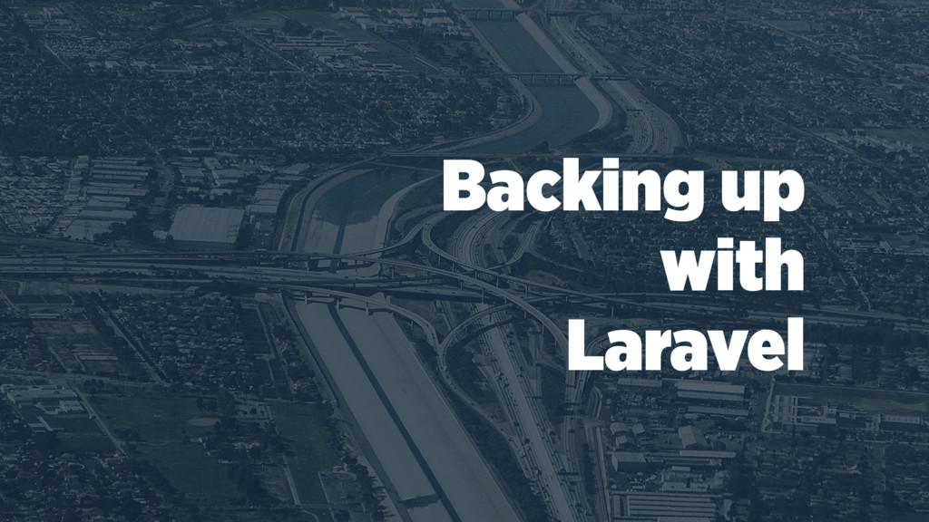 Backing up  with  Laravel