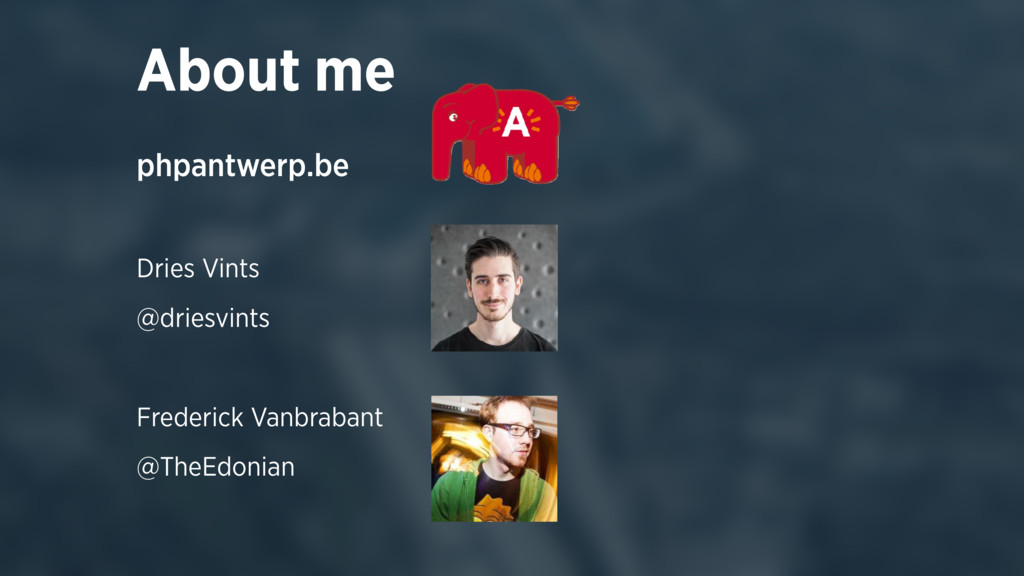 About me phpantwerp.be Dries Vints @driesvints ...