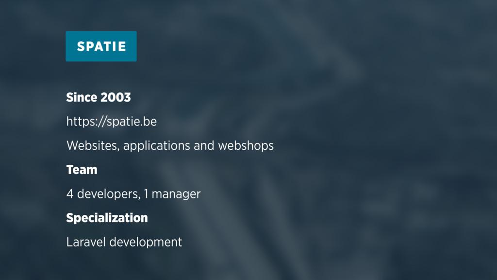 Since 2003 https://spatie.be Websites, applicat...