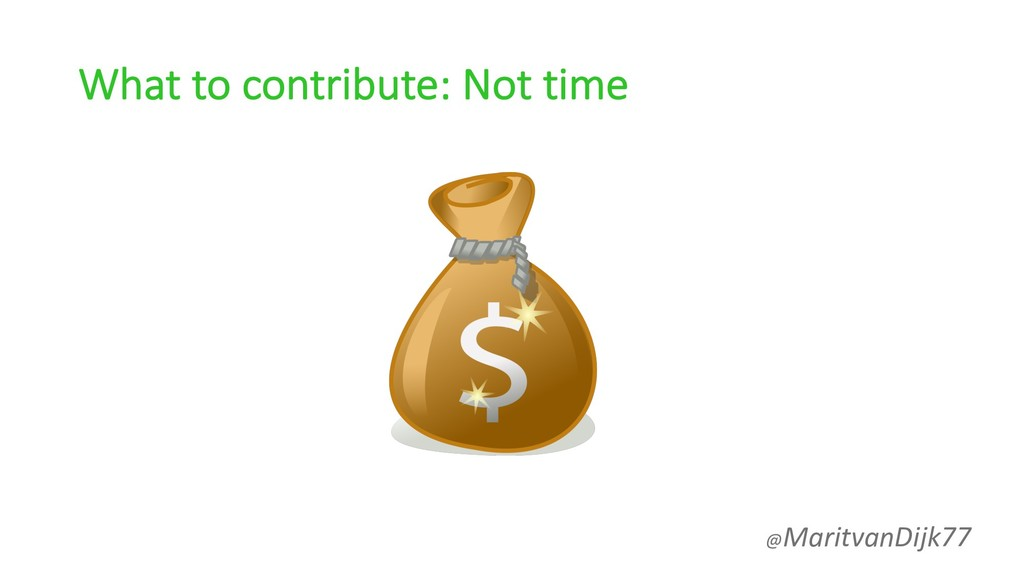 What to contribute: Not time @MaritvanDijk77