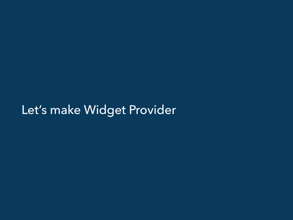 Let's make Widget Provider