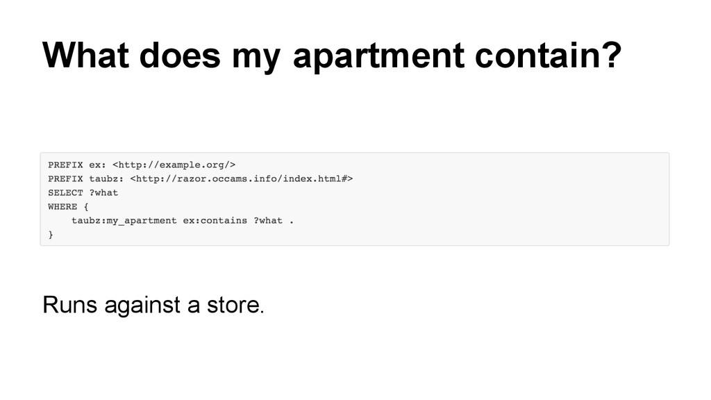 What does my apartment contain? Runs against a ...