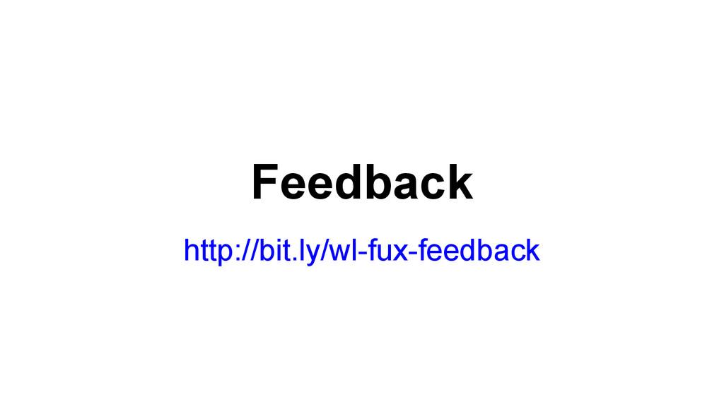 Feedback http://bit.ly/wl-fux-feedback