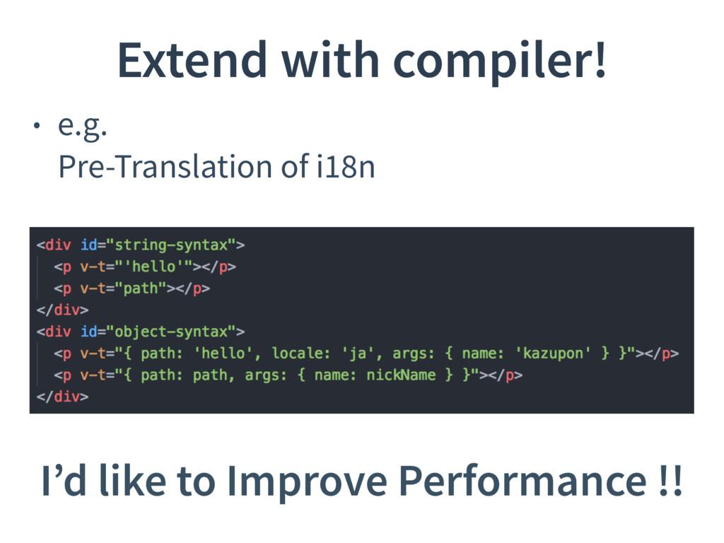 • e.g. Pre-Translation of i18n Extend with com...