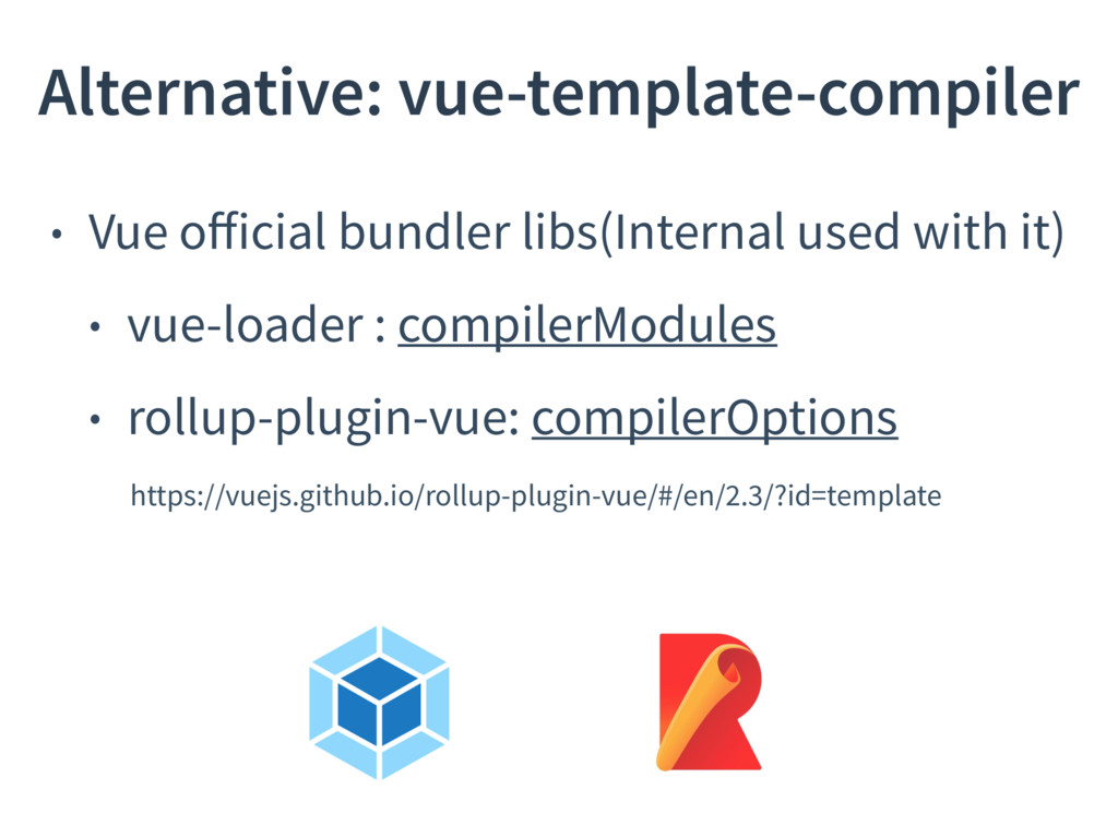 • Vue official bundler libs(Internal used with i...