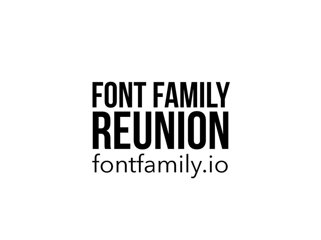 Font Family Reunion fontfamily.io