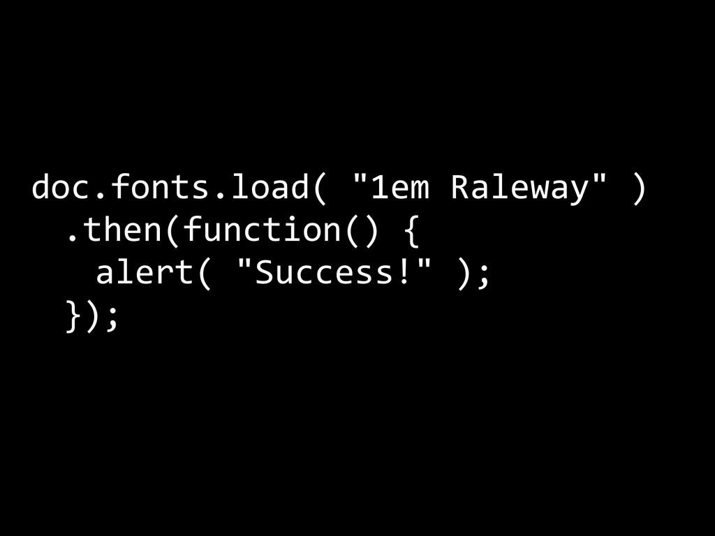 """doc.fonts.load( """"1em Raleway"""" )  ..."""