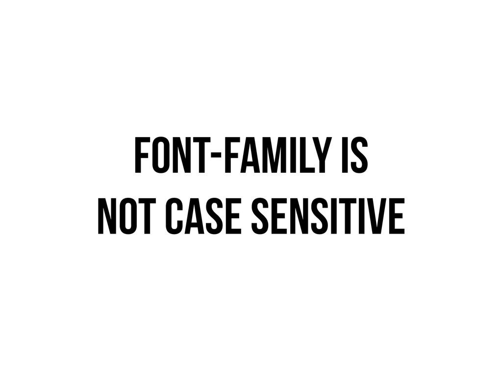 font-family is not case sensitive