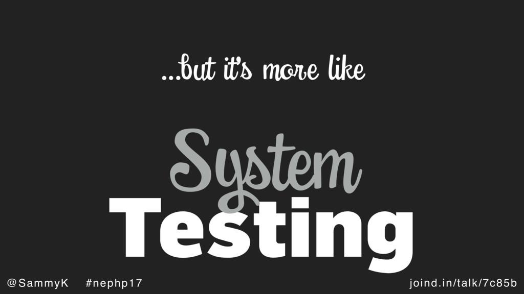 joind.in/talk/7c85b @SammyK #nephp17 Testing …b...