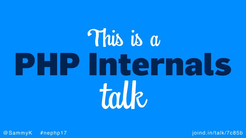 joind.in/talk/7c85b @SammyK #nephp17 PHP Intern...