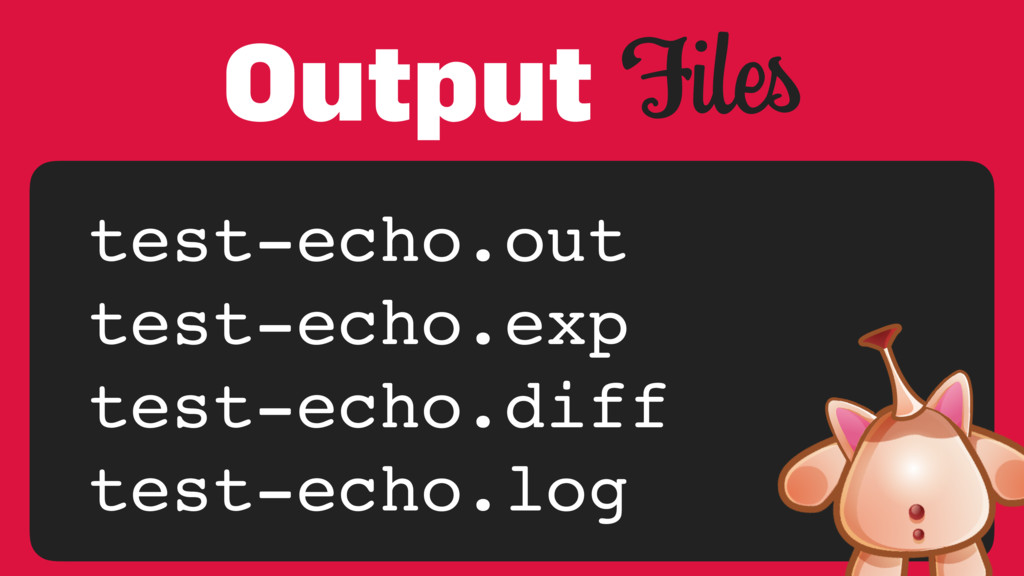 Files test-echo.out test-echo.exp test-echo.dif...
