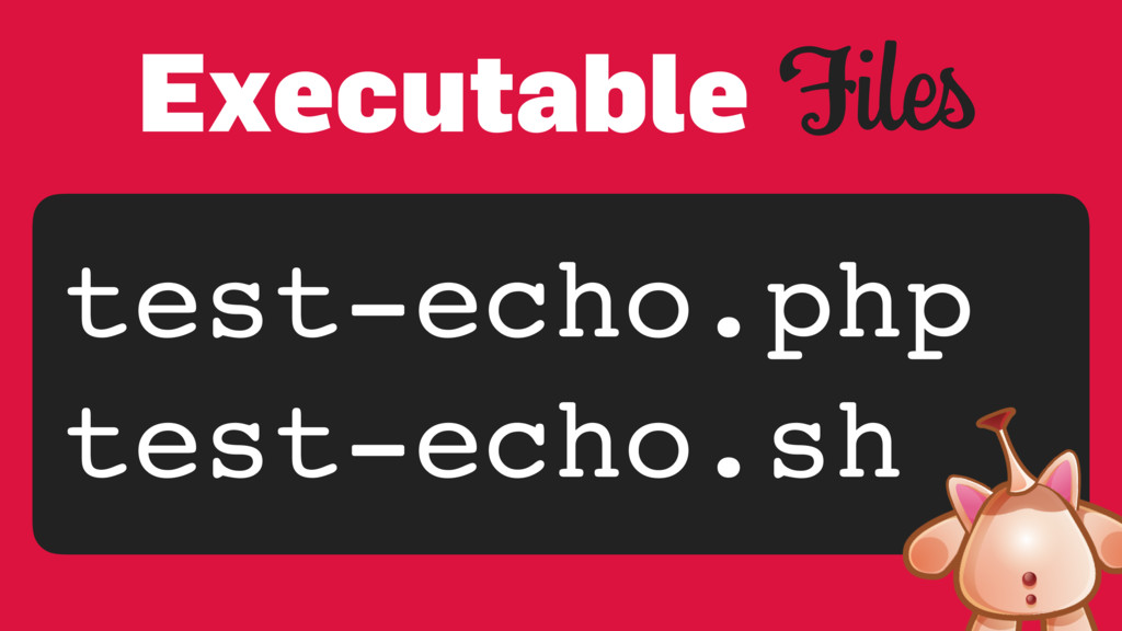 Files test-echo.php test-echo.sh Executable