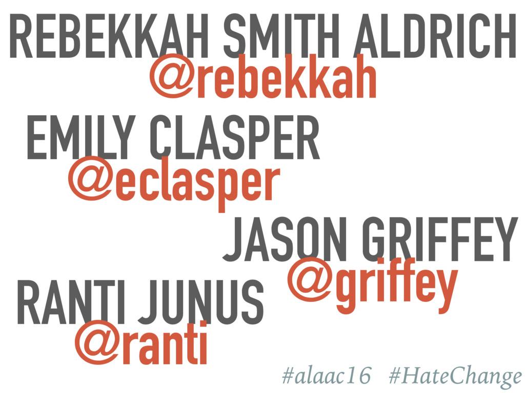 #alaac16 #HateChange EMILY CLASPER @eclasper JA...