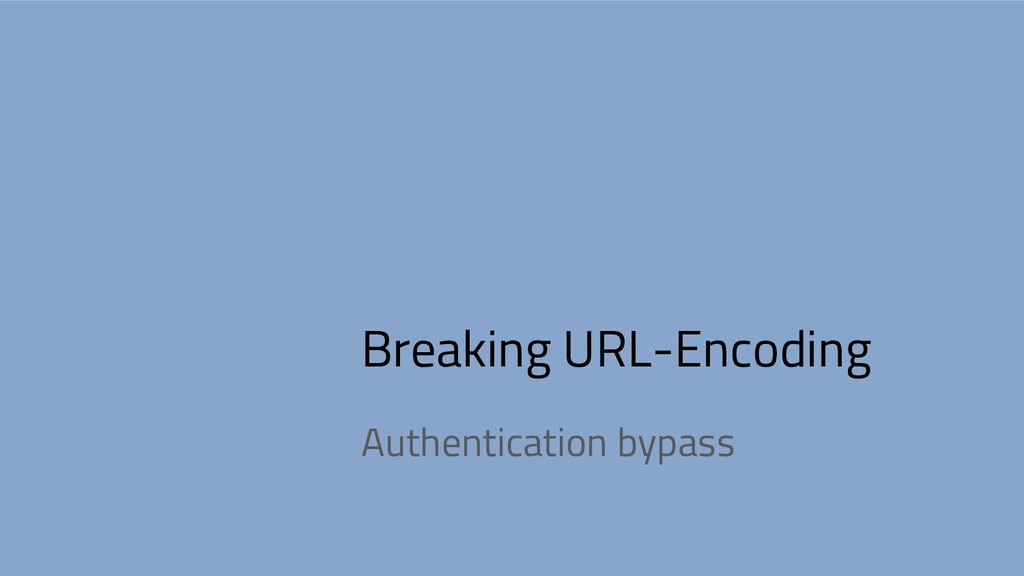Breaking URL-Encoding Authentication bypass