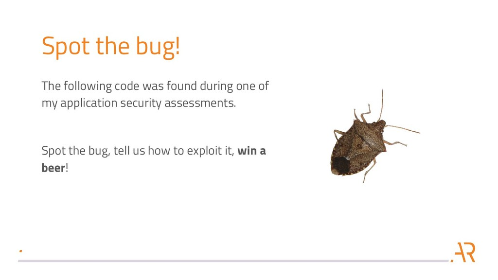 Spot the bug! The following code was found duri...