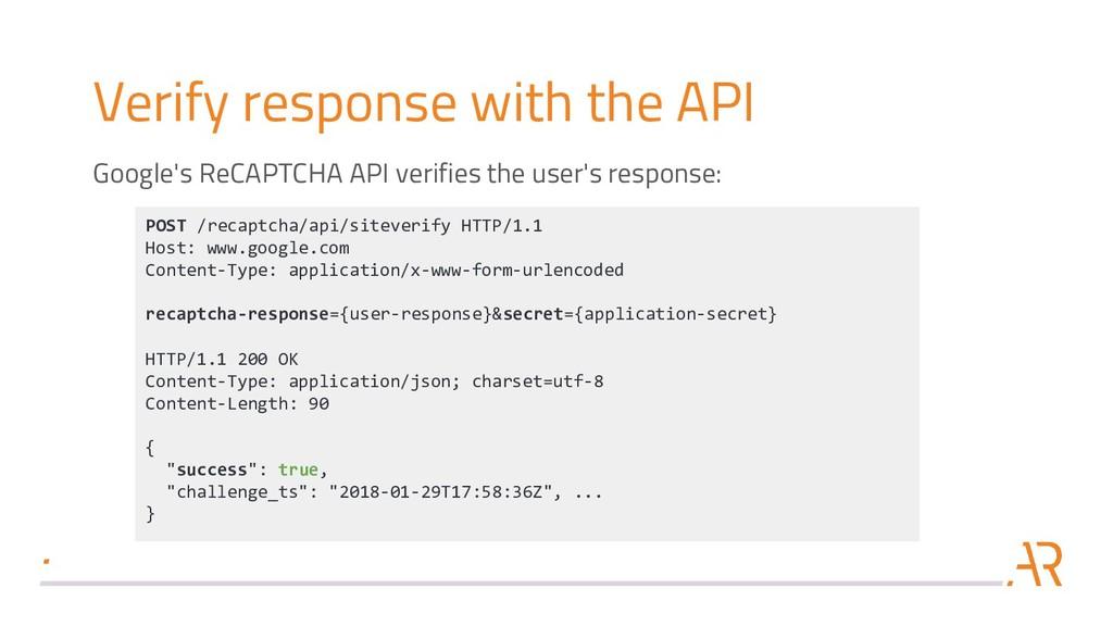 Verify response with the API POST /recaptcha/ap...