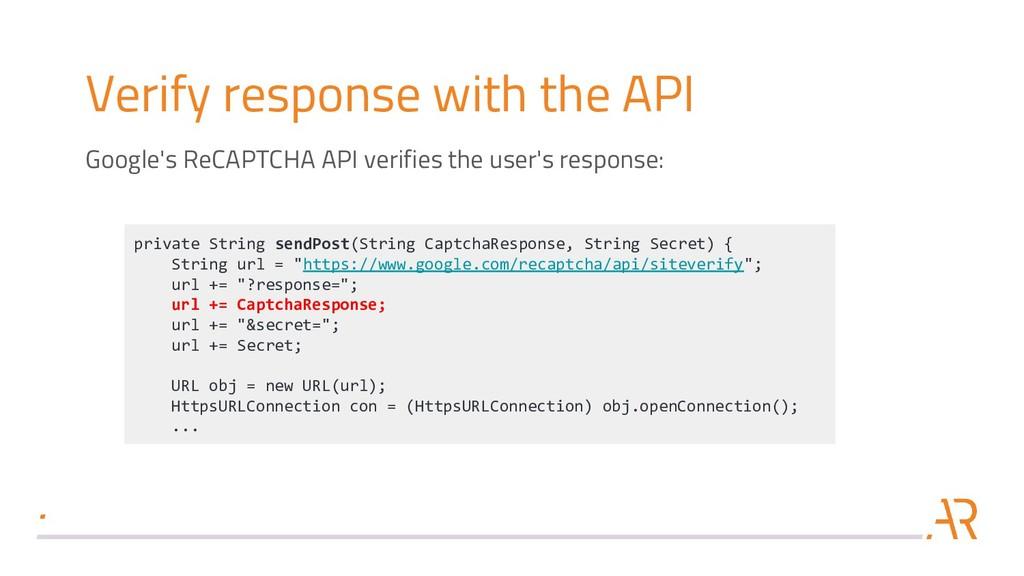Verify response with the API private String sen...
