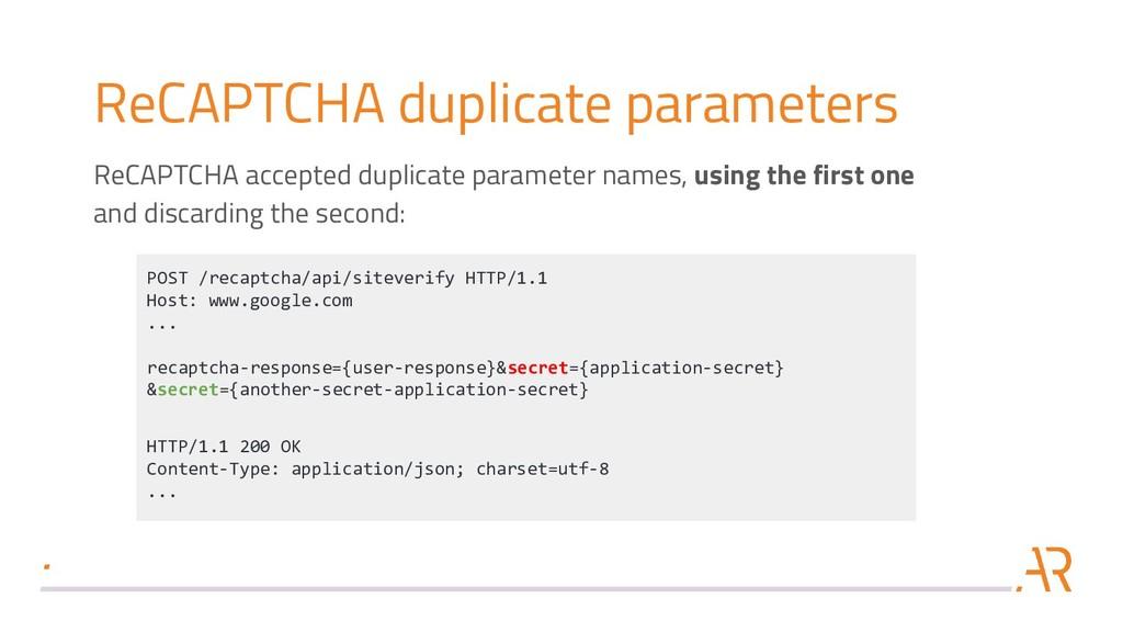 ReCAPTCHA duplicate parameters POST /recaptcha/...