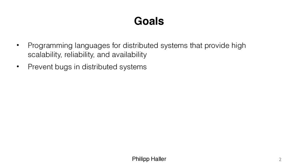 Philipp Haller Goals • Programming languages fo...