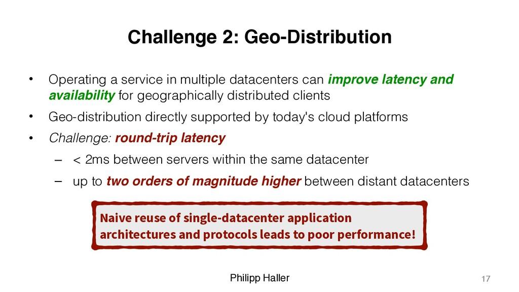 Philipp Haller Challenge 2: Geo-Distribution • ...