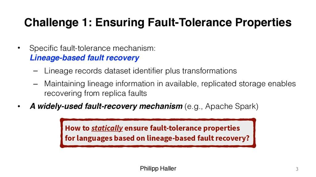 Philipp Haller Challenge 1: Ensuring Fault-Tole...