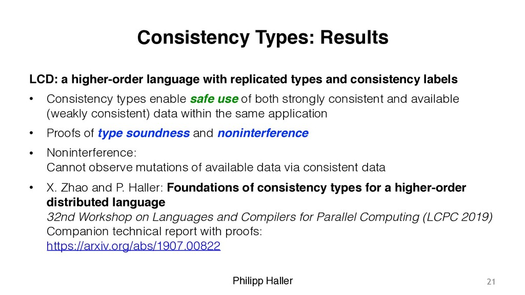 Philipp Haller Consistency Types: Results LCD: ...