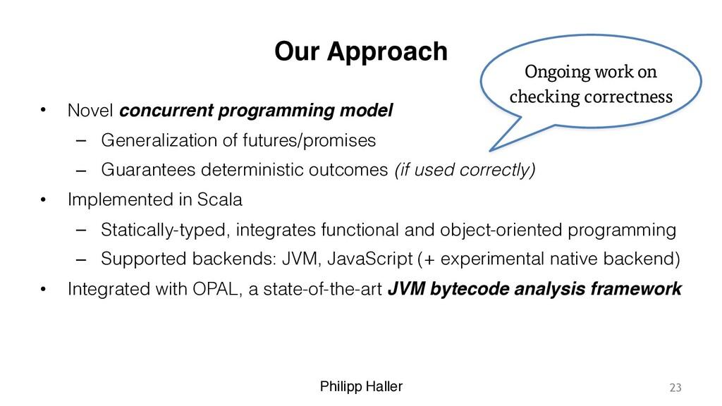 Philipp Haller Our Approach • Novel concurrent ...