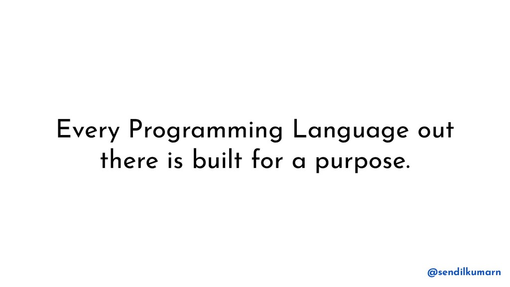 Every Programming Language out there is built f...