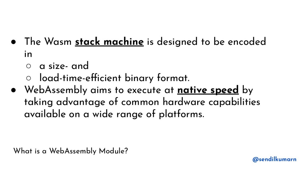 What is a WebAssembly Module? ● The Wasm stack ...