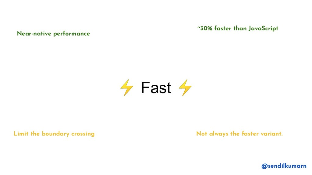 ⚡ Fast ⚡ ~30% faster than JavaScript Not always...