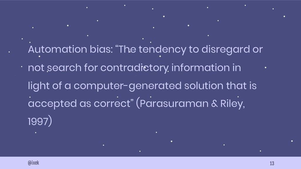 """13 @ixek Automation bias: """"The tendency to disr..."""
