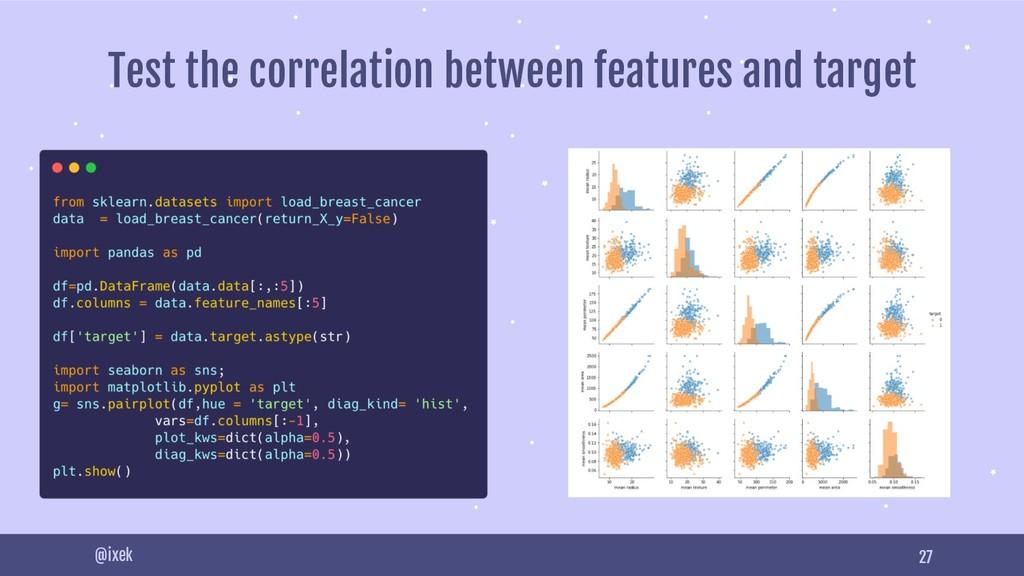 27 @ixek Test the correlation between features ...