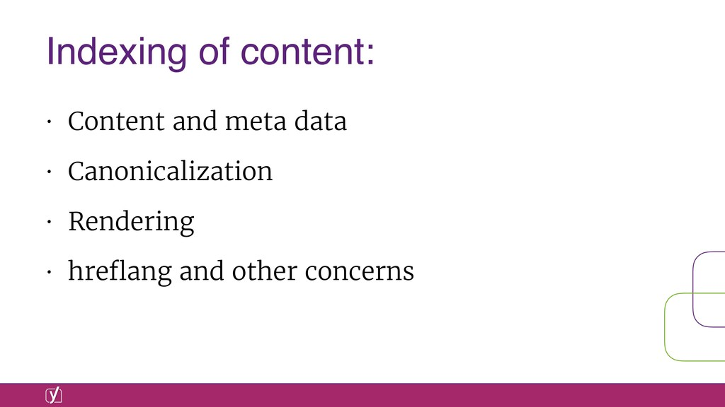 • Content and meta data • Canonicalization • Re...