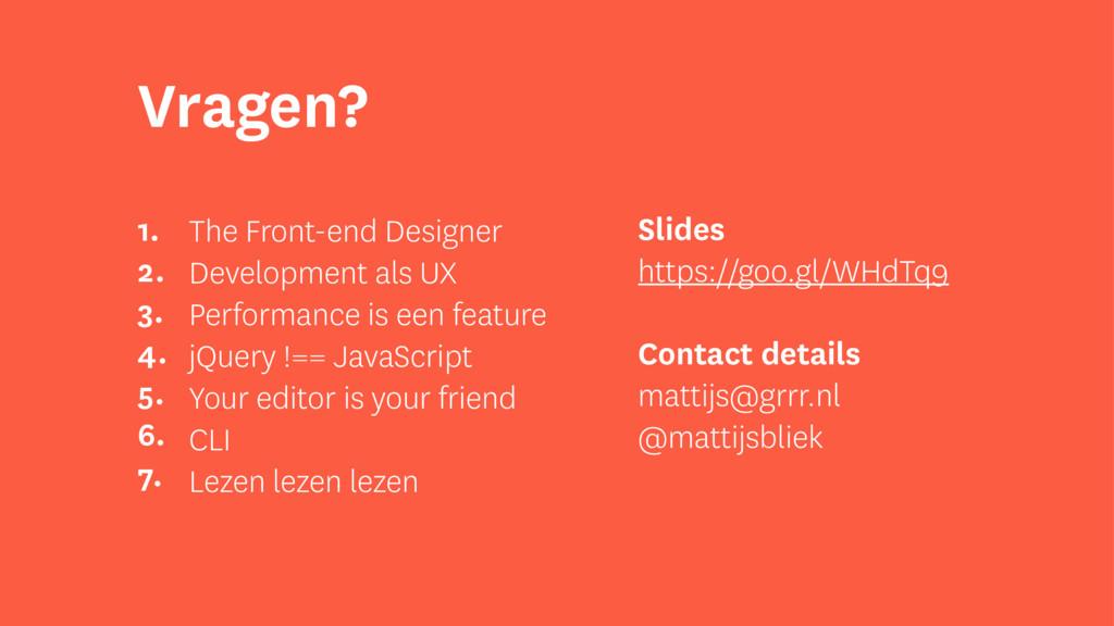 Vragen? The Front-end Designer Development als ...