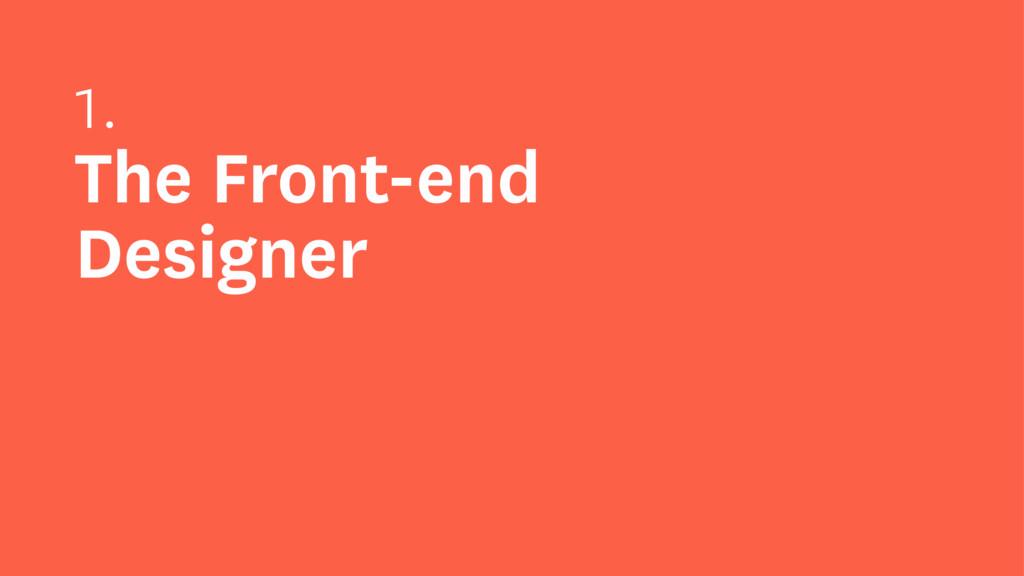 1. The Front-end Designer