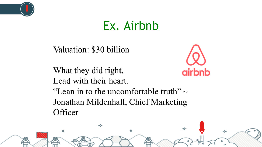 Ex. Airbnb Valuation: $30 billion What they did...
