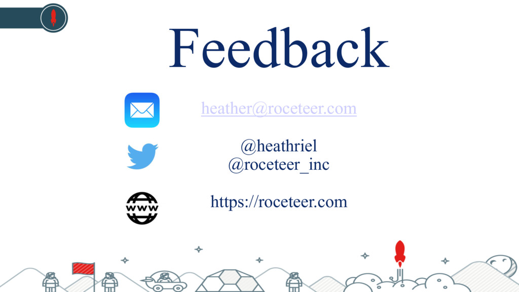 Feedback heather@roceteer.com @heathriel @rocet...