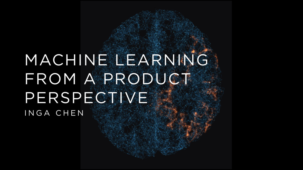 MACHINE LEARNING FROM A PRODUCT PERSPECTIVE I N...