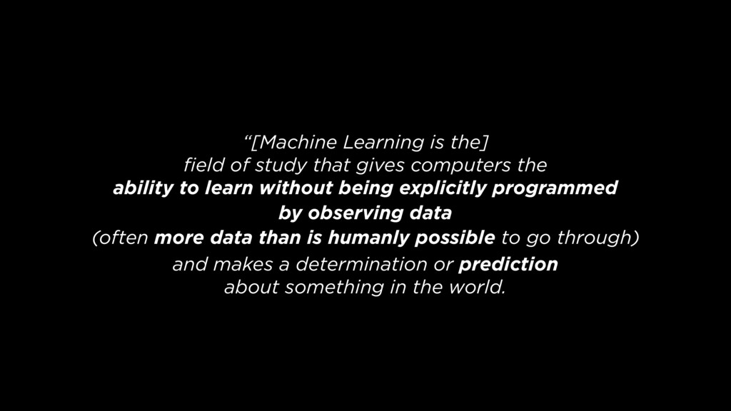"""[Machine Learning is the] field of study that g..."