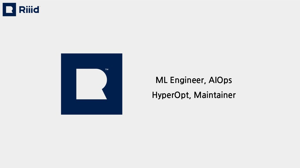ML Engineer, AIOps HyperOpt, Maintainer