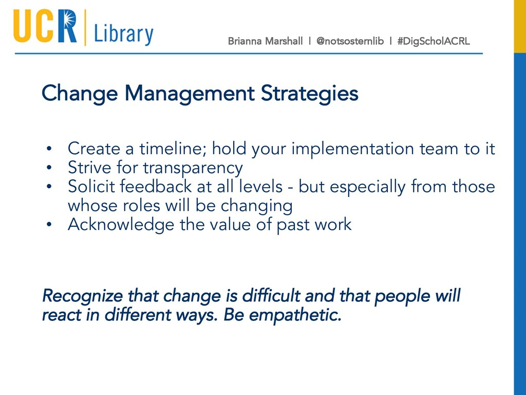 Change Management Strategies • Create a timelin...
