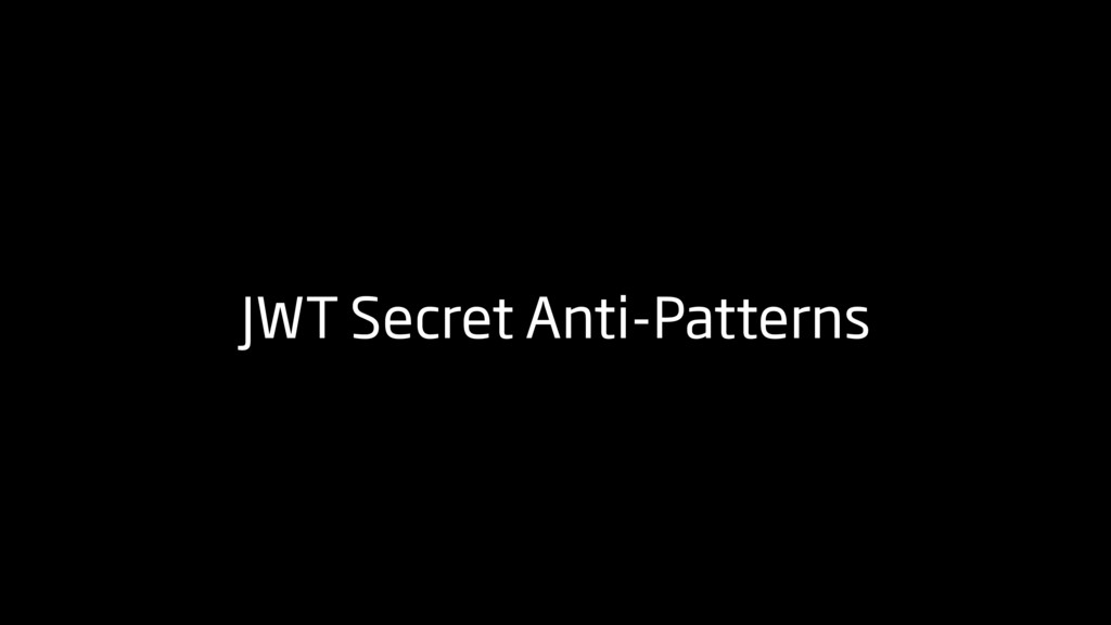 JWT Secret Anti-Patterns