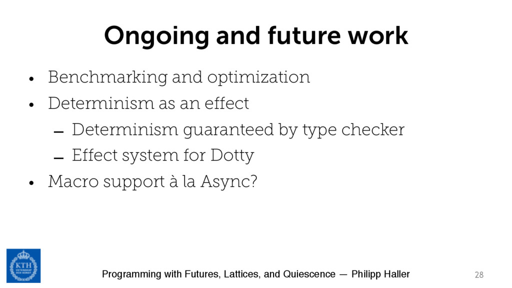 Programming with Futures, Lattices, and Quiesce...