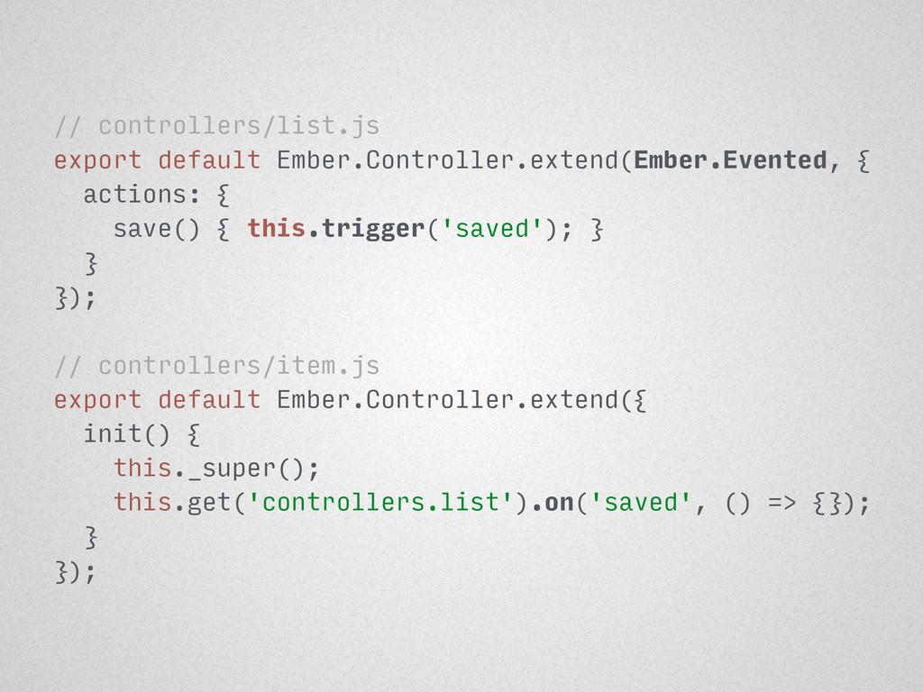 // controllers/list.js export default Ember.Con...
