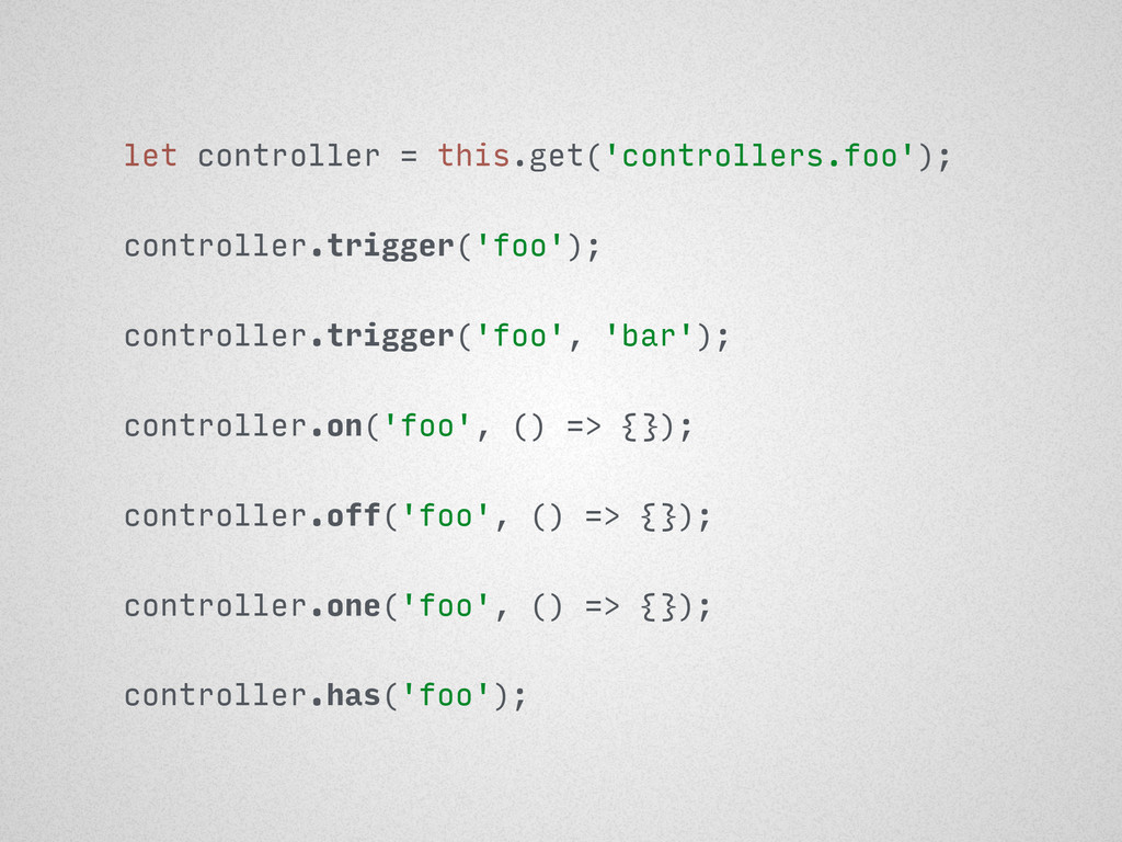 let controller = this.get('controllers.foo'); c...