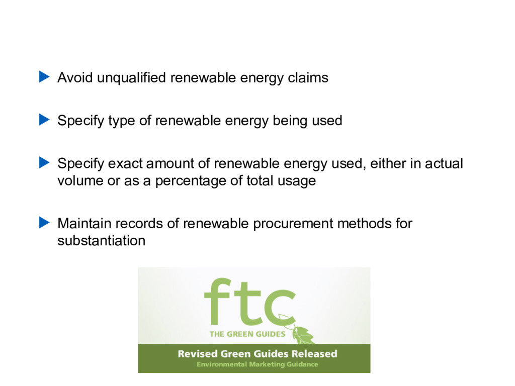 Ftc green guides ▶ Avoid unqualified renewable ...
