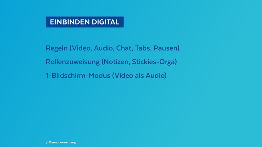 EINBINDEN DIGITAL  Regeln (Video, Audio, Chat...