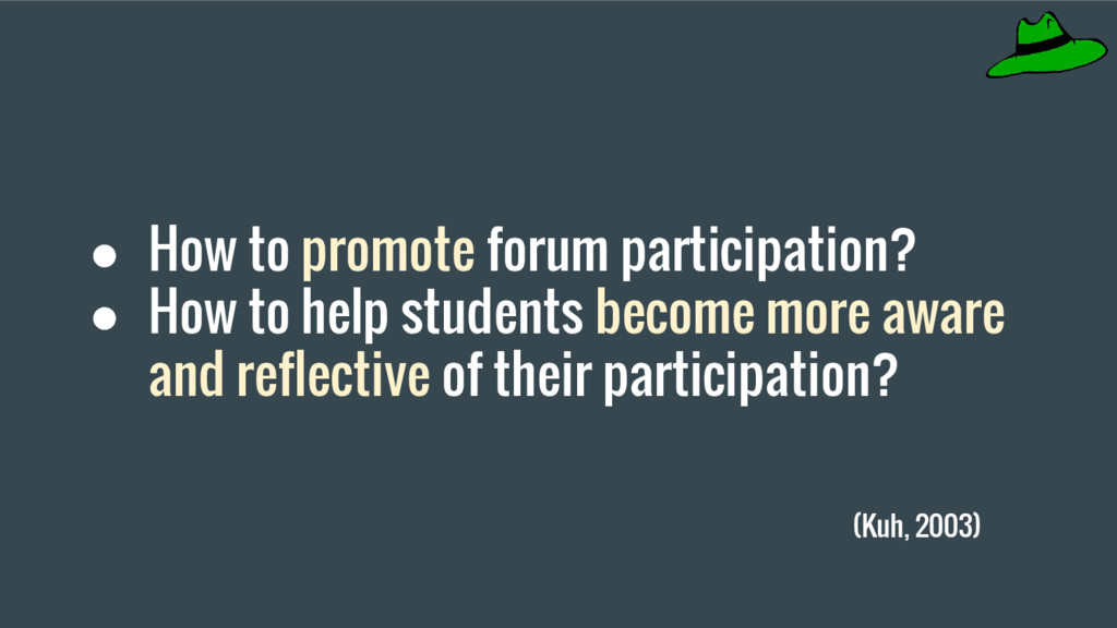 ● How to promote forum participation? ● How to ...